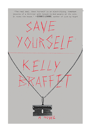 Save Yourself, a novel by Kelly Braffet