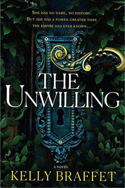 The Unwilling, a novel by Kelly Braffet